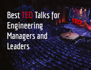 Best TED Talks for Engineering Managers and Leaders